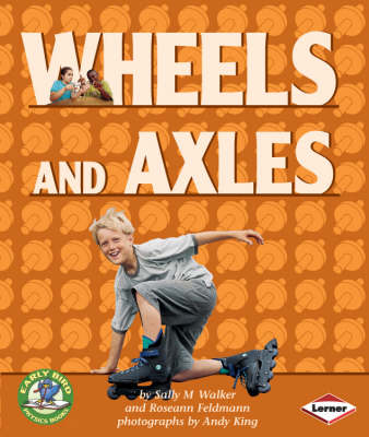 Wheels and Axles by Sally M. Walker