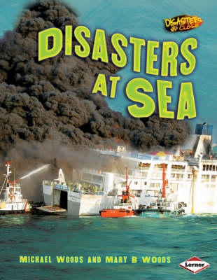 Disasters at Sea by Michael Woods, Mary Woods