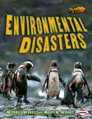 Environmental Disasters by Michael Woods, Mary Woods