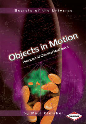 Objects in Motion Principles of Classical Mechanics by Paul Fleisher