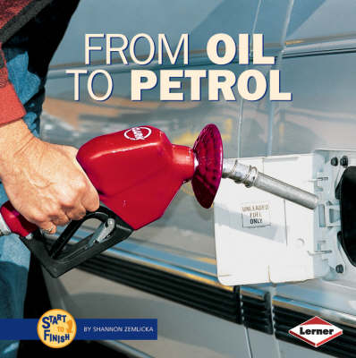 From Oil to Petrol by Shannon Zemlicka