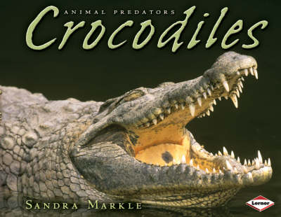 Crocodiles by Sandra Markle