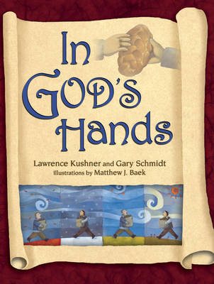 In God's Hands by Lawrence Kushner, Gary Schmidt