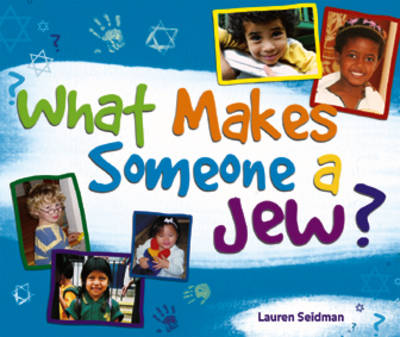 What Makes Someone a Jew? by Lauren Seidman
