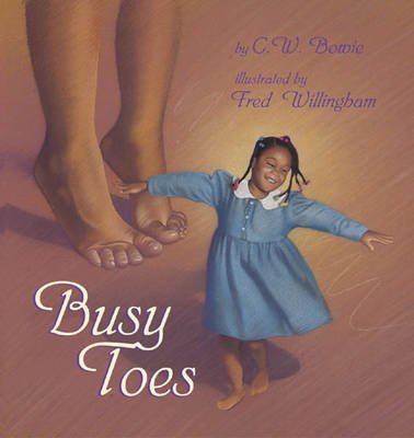 Busy Toes by C.W. Bowie, Fred Willingham