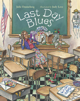Last Day Blues by Julie Danneberg