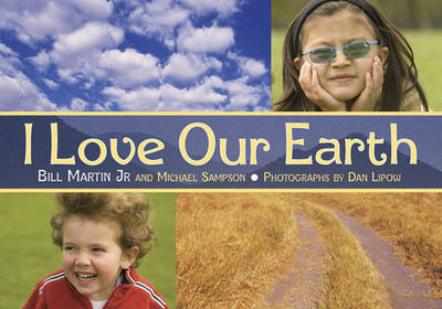I Love Our Earth by Bill Martin, Michael Sampson