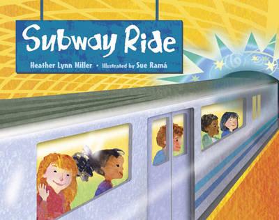 Subway Ride by Heather Lynne Miller, Sue Rama