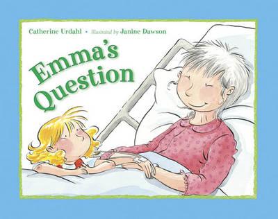 Emma's Question by Catherine Urdahl, Janine Dawson