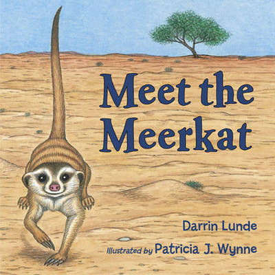 Meet the Meerkat by Darrin Lunde, Patricia J. Wynne