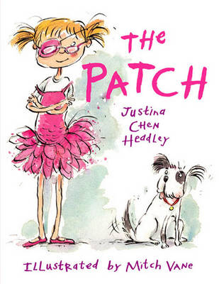 The Patch by Justina Chen Headley, Mitch Vane
