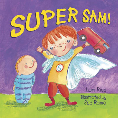 Super Sam! by Lori Ries, Sue Rama