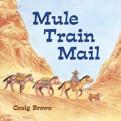 Mule Train Mail by Craig Brown