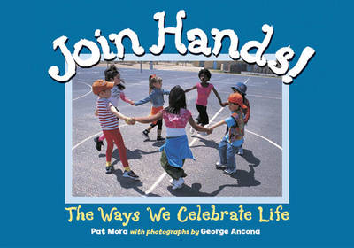 Join Hands by Pat Mora, George Ancona
