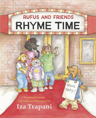 Rufus and Friends Rhyme Time by Iza Trapani