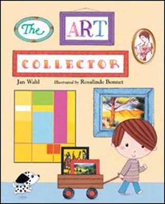The Art Collector by Jan Wahl, Rosalinde Bonnet