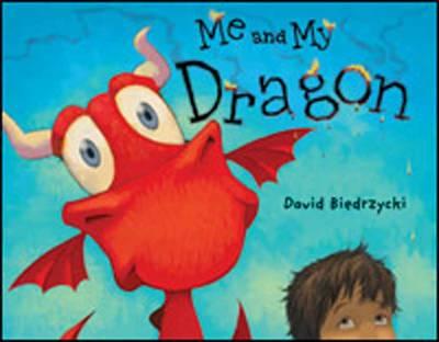 Me and My Dragon by David Biedrzycki