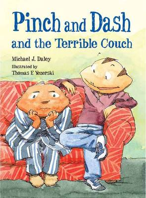 Pinch and Dash and the Terrible Couch by Michael J. Daley, Thomas F. Yezerski