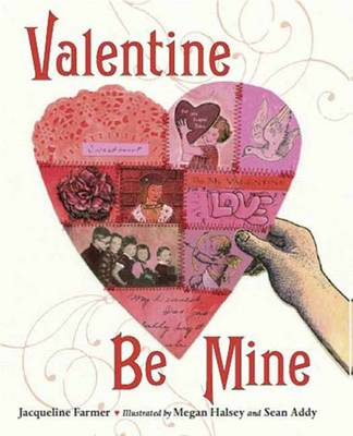 Valentine be Mine by Jacqueline Farmer, Megan Halsey