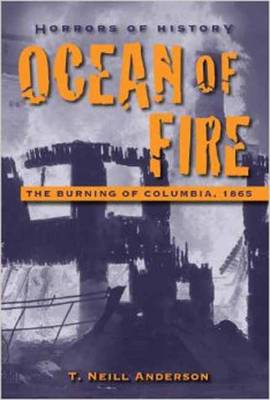 Horrors of History Ocean of Fire by T. Neill Anderson