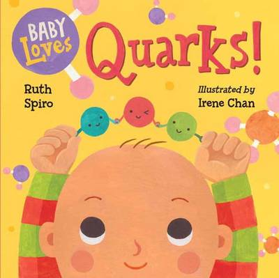 Baby Loves Quarks! by Ruth Spiro, Irene Chan
