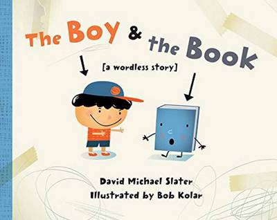 The Boy and the Book by Michael Slater, Bob Kolar