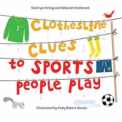 Clothesline Clues to Sports People Play by Kathryn Heling, Deborah Hembrook