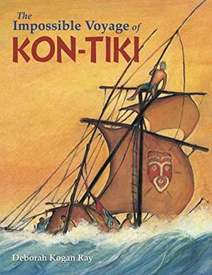 Impossible Voyage of Kon-Tiki by Deborah Kogan Ray