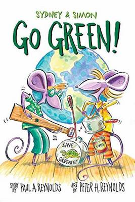 Sydney and Simon Go Green! by Paula Reynolds, Peter Reynolds