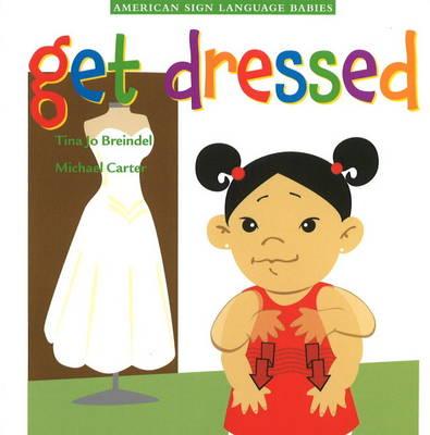 Get Dressed by Tina Jo Breindel, Michael Carter