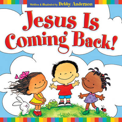Jesus is Coming Back! by Debby Anderson