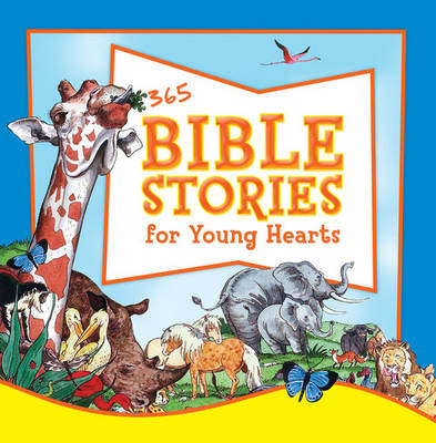 365 Bible Stories for Young Hearts by