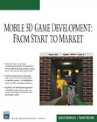 Mobile 3D Game Development From Start to Market by Carlos Morales, David Nelson