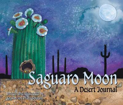 Saguaro Moon A Desert Journal by Kristin Joy Pratt-Serafini