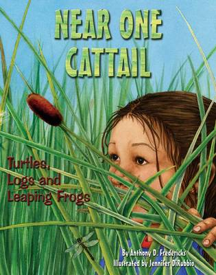 Near One Cattail Turtles, Logs and Leaping Frogs by Anthony D. Fredericks
