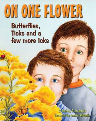 On One Flower Butterflies, Ticks and a Few More Icks by Anthony D. Fredericks, Jennifer DiRubbio