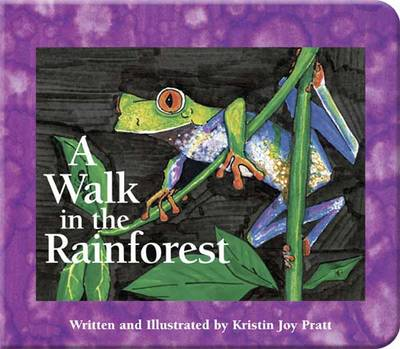 A Walk in the Rainforest by Kristin Joy Pratt-Serafini