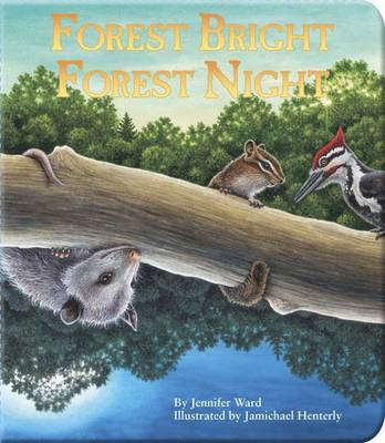 Forest Bright, Forest Night by Jennifer Ward