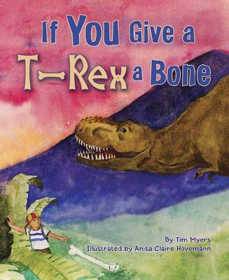 If You Give T-Rex a Bone by Tim Myers