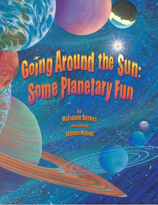 Going Round the Sun Some Planetary Fun by Marianne Berkes