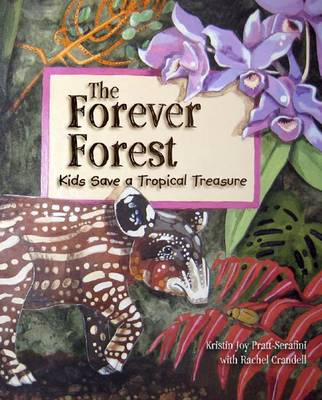 Forever Forest Kids Save a Tropical Treasure by Kristin Joy Pratt-Serafini, Rachel Crandell