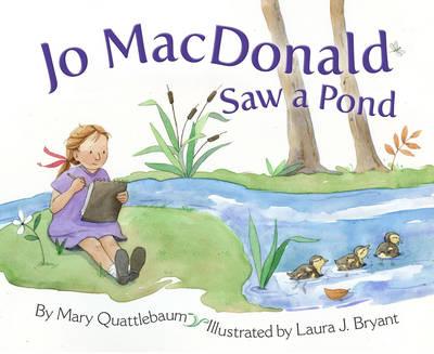Jo Macdonald Saw a Pond by Mary (Mary Quattlebaum) Quattlebaum