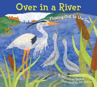 Once In a River Flowing Out to the Sea by Marianne Berkes