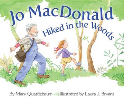 Jo Macdonald Hiked in the Woods by Mary (Mary Quattlebaum) Quattlebaum