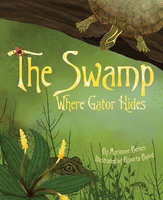 Swamp Where Gator Hides by Marianne Berkes