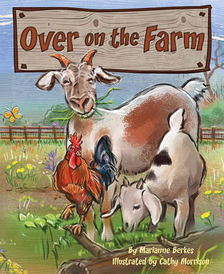Over on the Farm by Marianne Berkes, Cathy (Cathy Morrison) Morrison