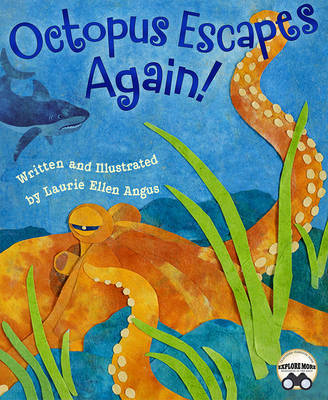 Octopus Escapes Again by Laurie Ellen Angus