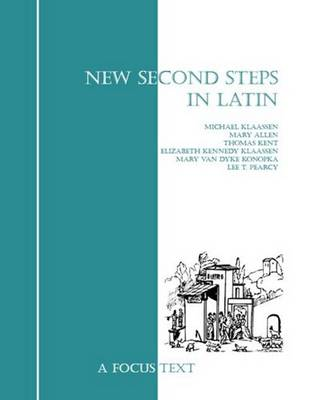 New Second Steps in Latin by Lee T. Pearcy, Mary Allen, Thomas Kent, Michael Klaassen
