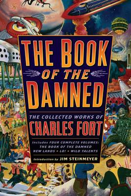 The Book of the Damned The Collected Works of Charles Fort by Charles Fort