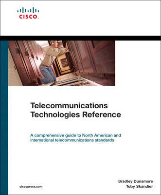 Telecommunications Technologies Reference by Brad Dunsmore, Toby Skandier
